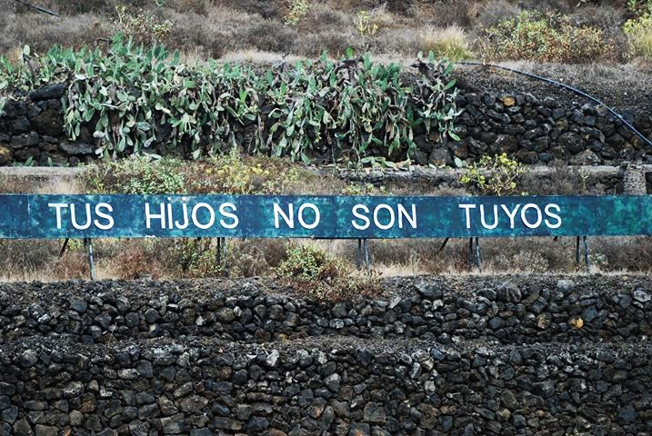 Sign saying: Your children are not your own